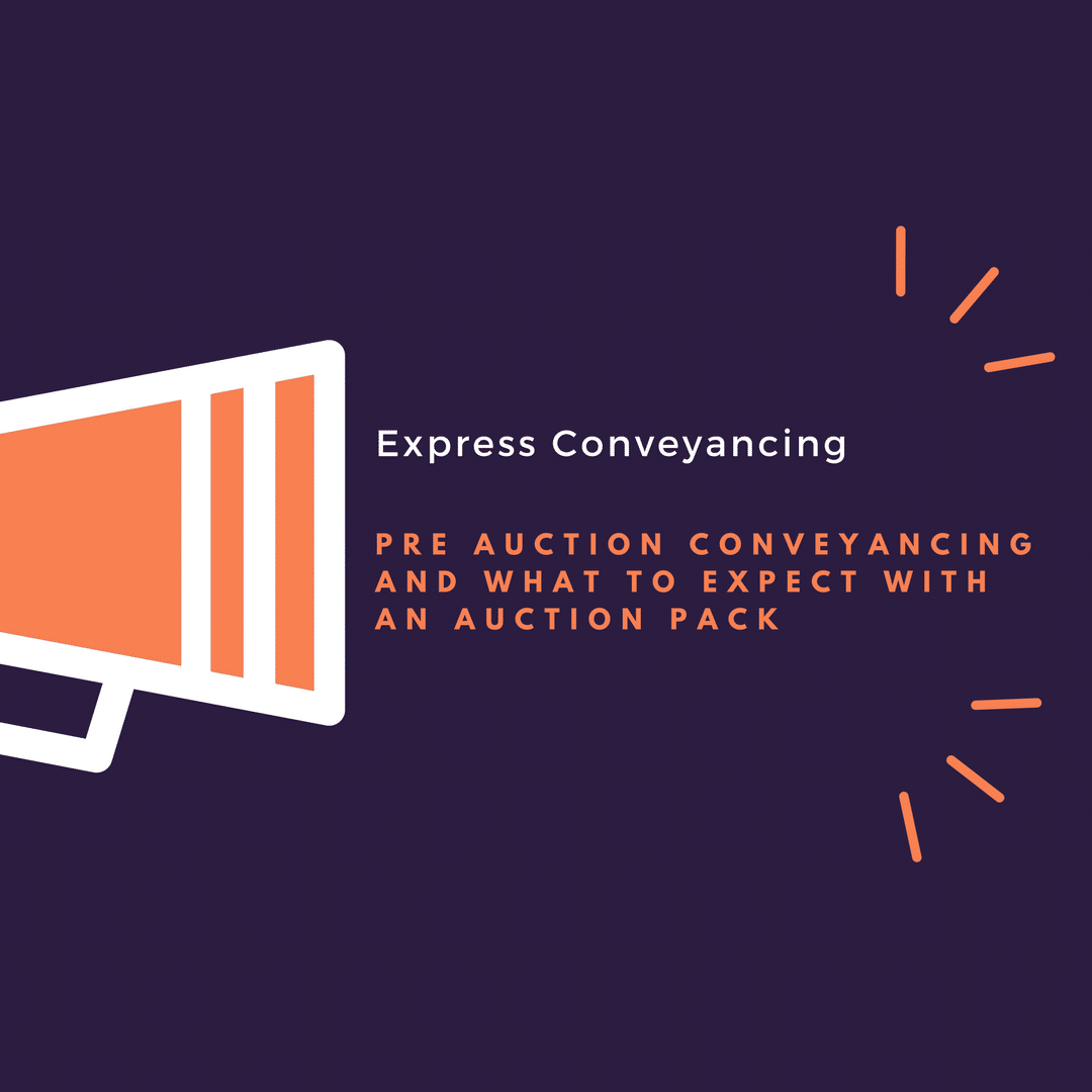 Pre Auction Conveyancing and what to expect with an Auction Pack Express Conveyancing